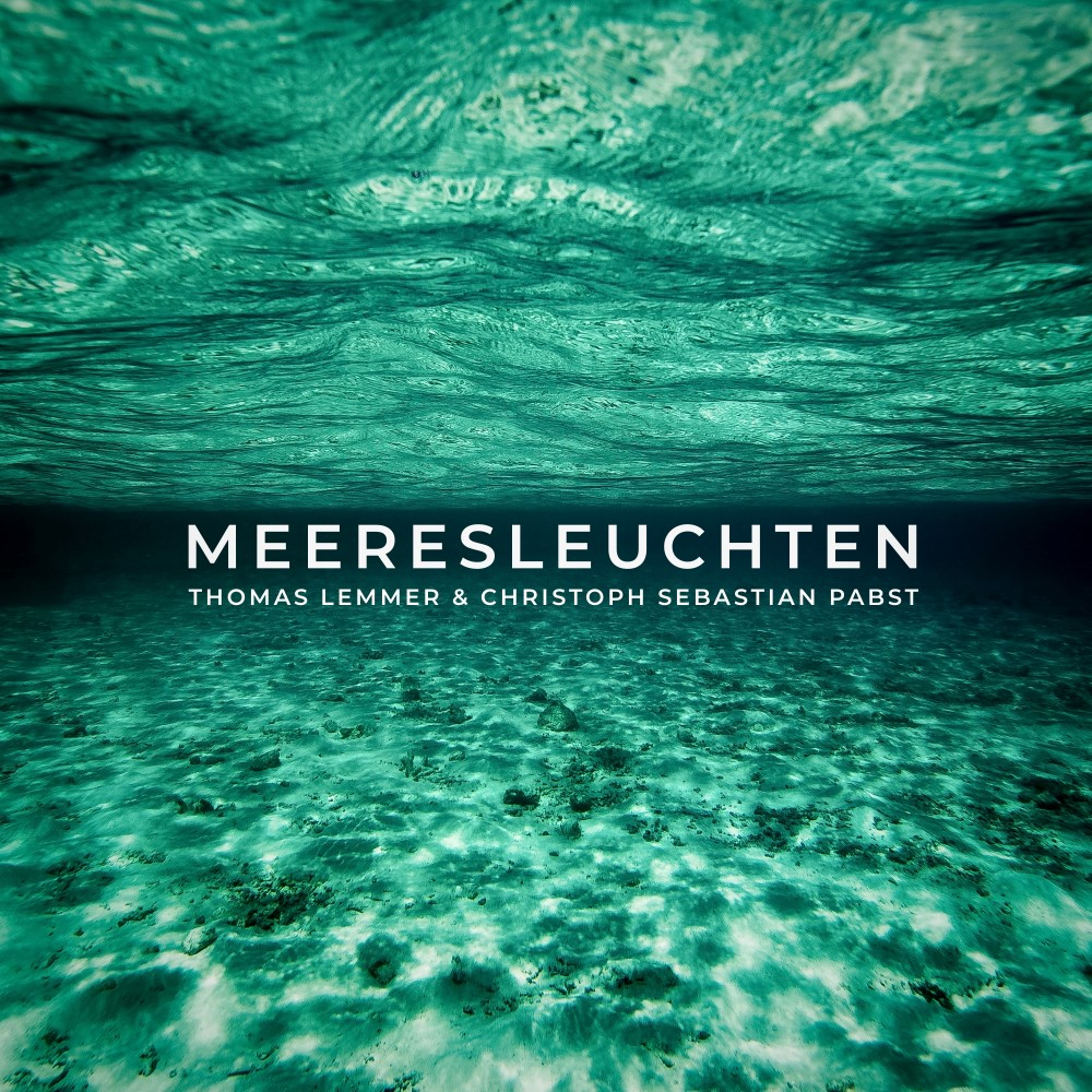 Thomas Lemmer & Christoph Sebastian Pabst - MEERESLEUCHTEN