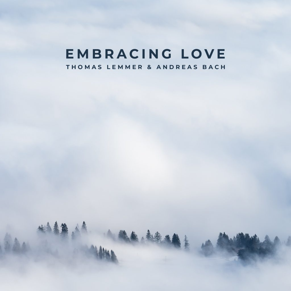Thomas Lemmer & Andreas Bach - EMBRACING LOVE