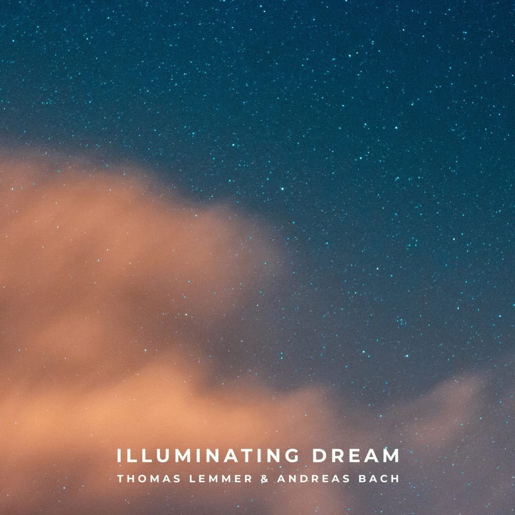 Thomas Lemmer & Andreas Bach - ILLUMINATING DREAM