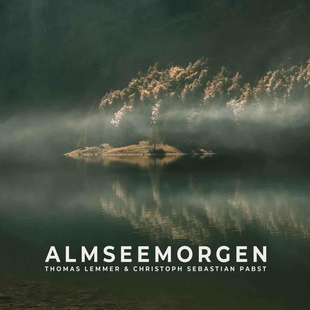 Thomas Lemmer & Christoph Sebastian Pabst - ALMSEEMORGEN