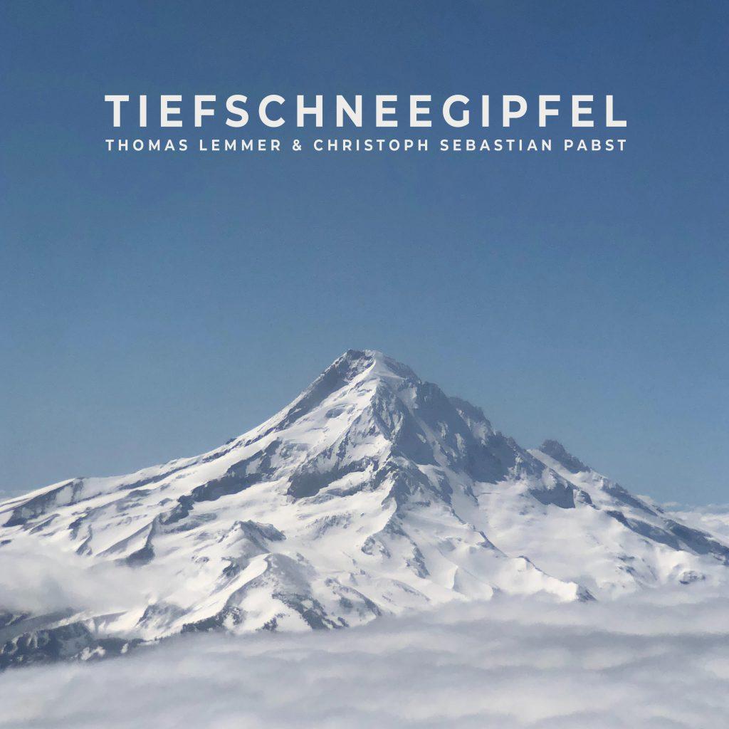 Thomas Lemmer & Christoph Sebastian Pabst - TIEFSCHNEEGIPFEL