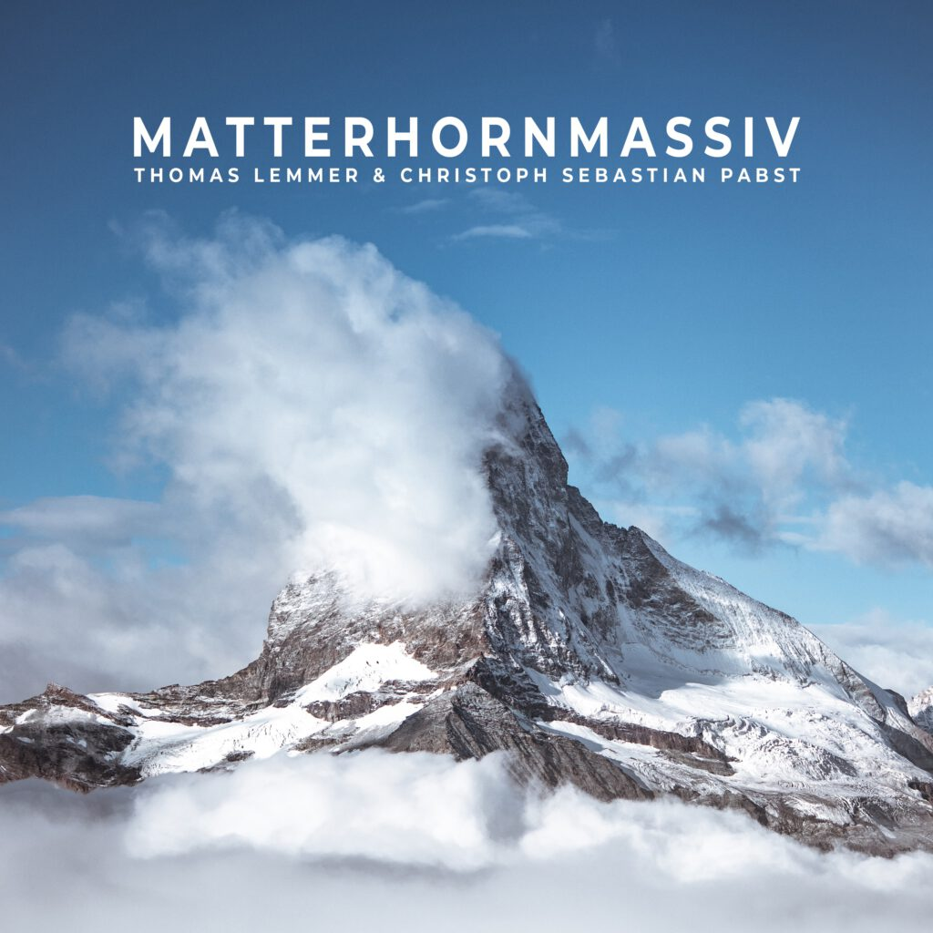 Thomas Lemmer & Christoph Sebastian Pabst - MATTERHORNMASSIV