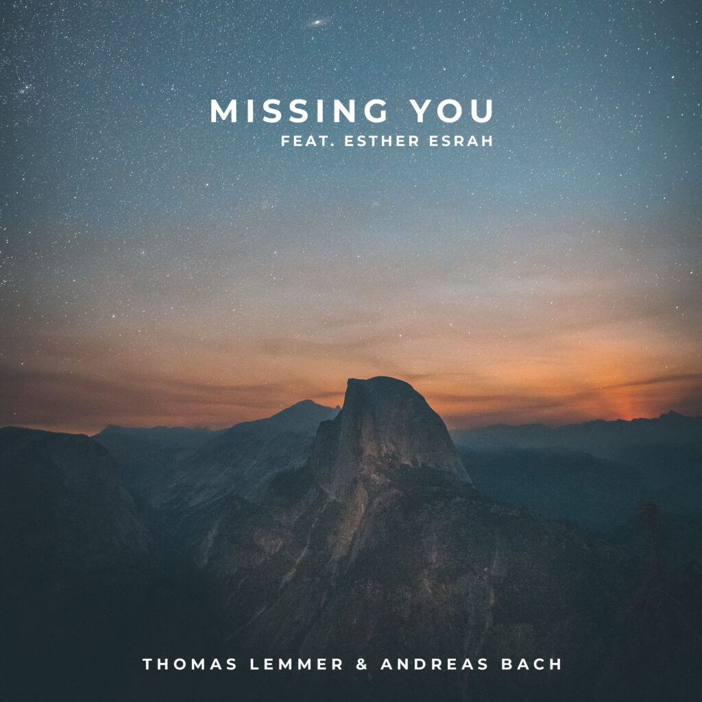 Thomas Lemmer & Andreas Bach - Missing you (feat. Esther Esrah)